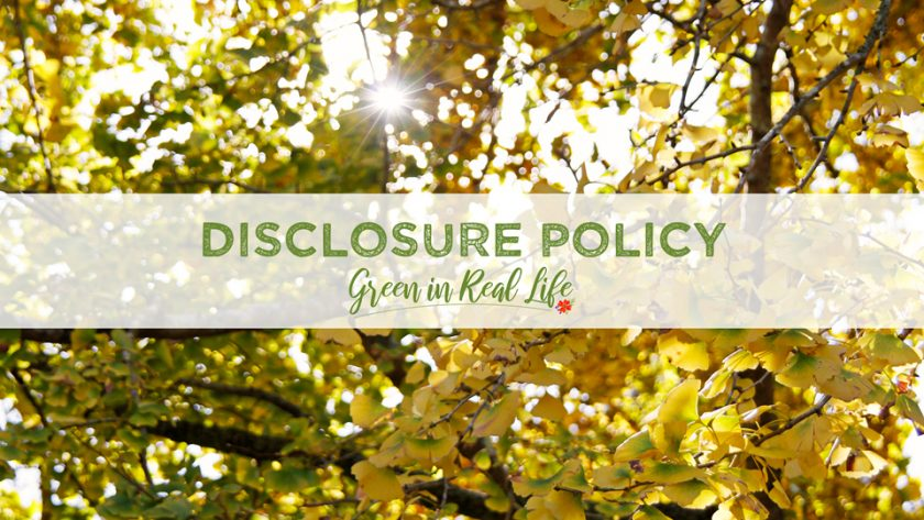 Disclosure Policy Green in Real Life Blog - Page Header